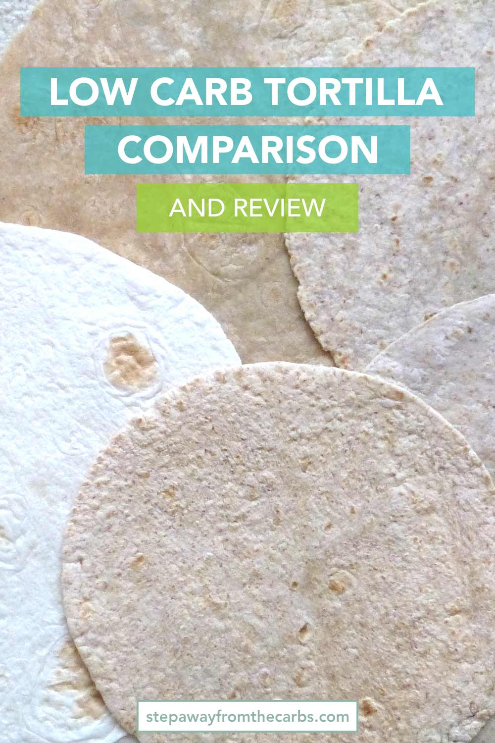 Low Carb Tortilla Comparison and Review - including carb counts and where to buy!