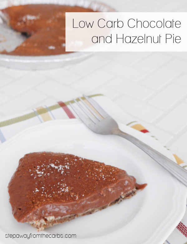 Low Carb Chocolate and Hazelnut Pie - with just five ingredients!