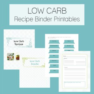 Low Carb Recipe Binder Printables - get organized!