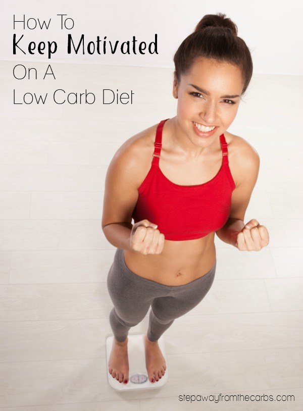 How To Keep Motivated On A Low Carb Diet