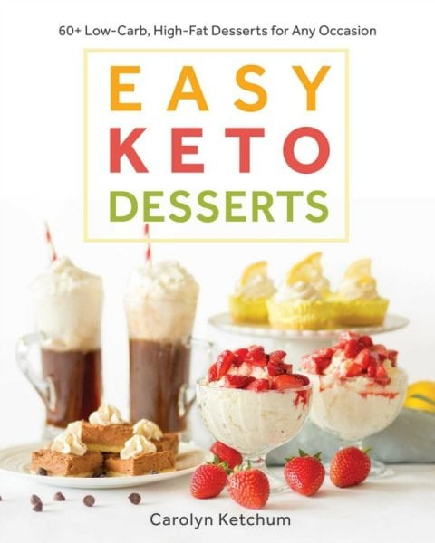Easy Keto Desserts by Carolyn Ketchum