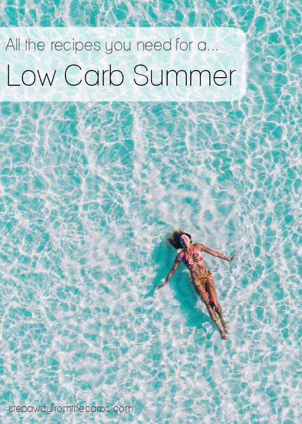 Low Carb Summer - all the recipes you need! Including grilling, salads, ice cream and more!