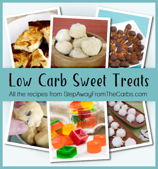 Low Carb Sweet Treats - all the recipes from StepAwayFromTheCarbs.com