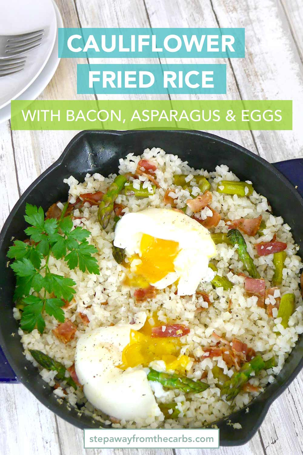 Cauliflower Fried Rice with Bacon, Asparagus and Poached Eggs - a low carb, keto, and gluten free recipe