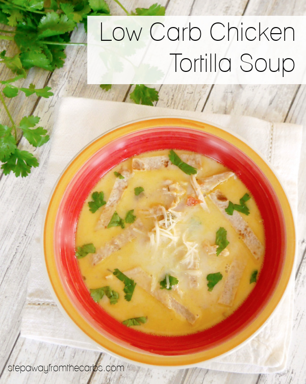 Low Carb Chicken Tortilla Soup - a warming and filling Mexican soup for a cold day!