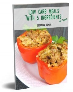 Low Carb Meals with 5 Ingredients or Less!