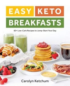 Easy Keto Breakfasts by Carolyn Ketchum