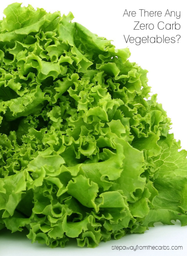 Are There Any Zero Carb Vegetables? An in-depth look at the lowest carb vegetables!