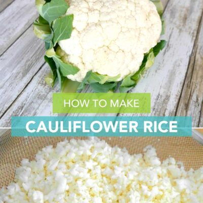 How to Make Cauliflower Rice