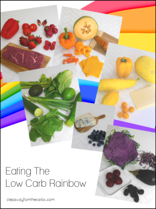 Eating The Low Carb Rainbow - a guide to the best colorful foods for a low carbohydrate diet