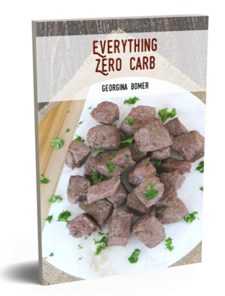 Everything Zero Carb - recipes, tips, food lists and more. Available in paperback and ebook formats.