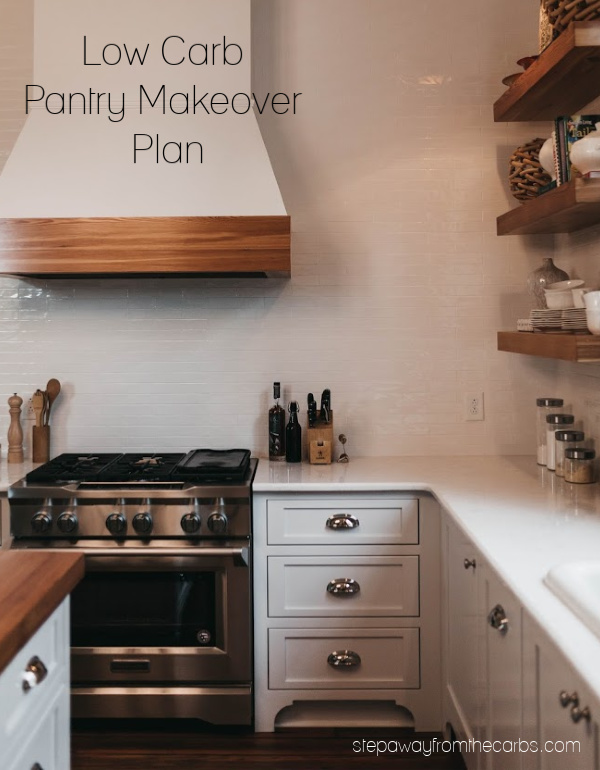 Low Carb Pantry Makeover Plan - a guide to organizing your keto kitchen!