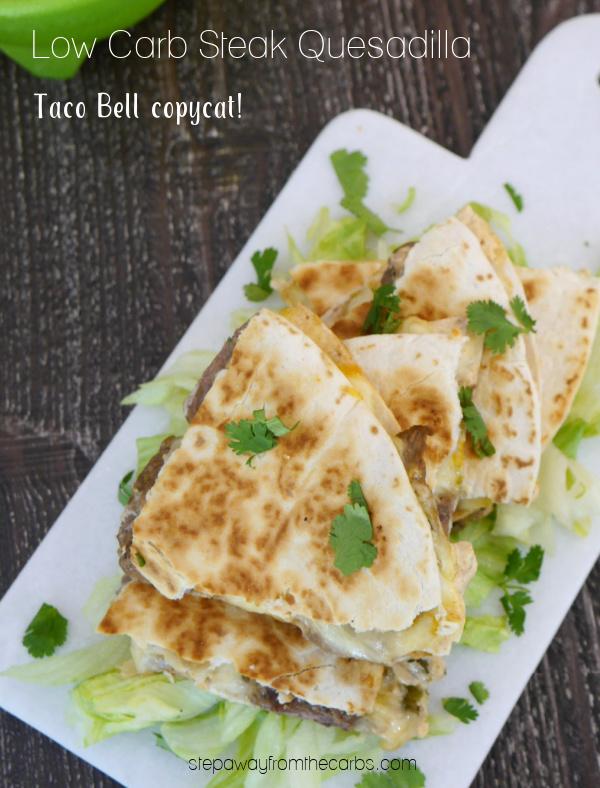 Low Carb Steak Quesadilla - a Taco Bell copycat recipe!