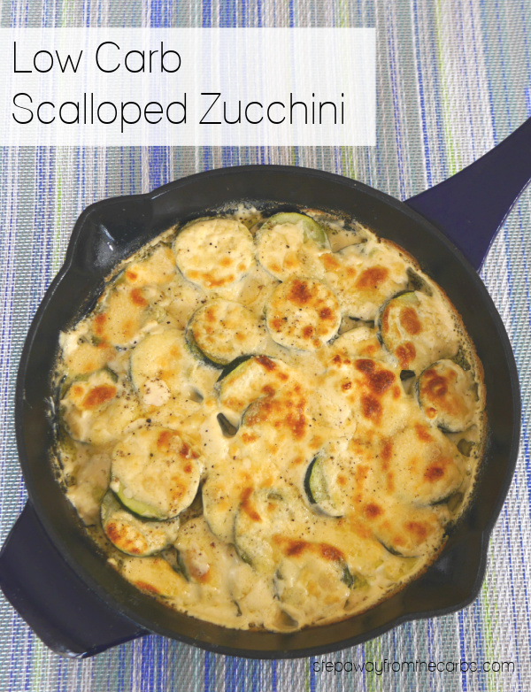 Low Carb Scalloped Zucchini - sliced zucchini baked with a rich cheese sauce