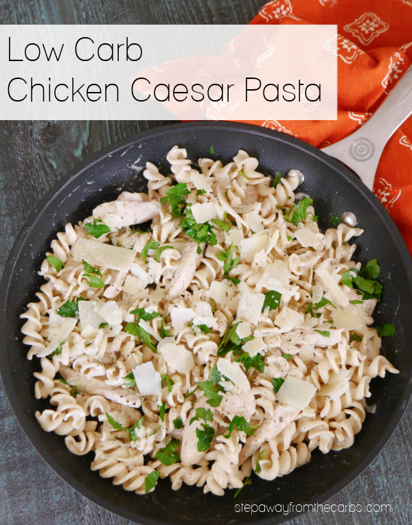 Low Carb Chicken Caesar Pasta - a rich, creamy, and filling recipe