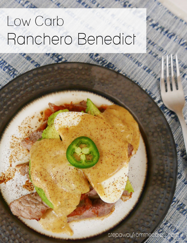 Low Carb Ranchero Benedict - a spicy brunch with steak, poached eggs, avocado, salsa, and chipotle Hollandaise.