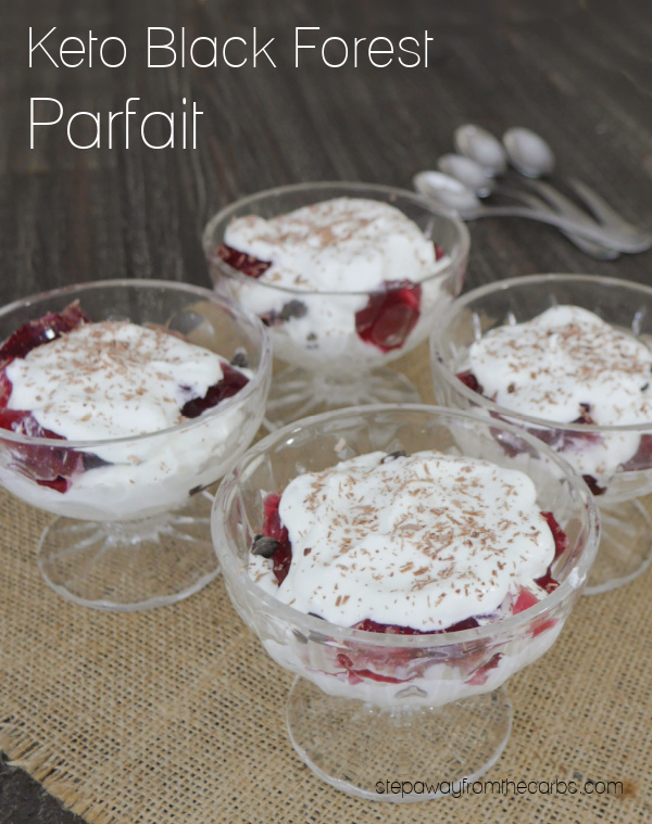 Keto Black Forest Parfait - a gorgeous dessert made from black cherry jel dessert, whipped cream, and chocolate chips