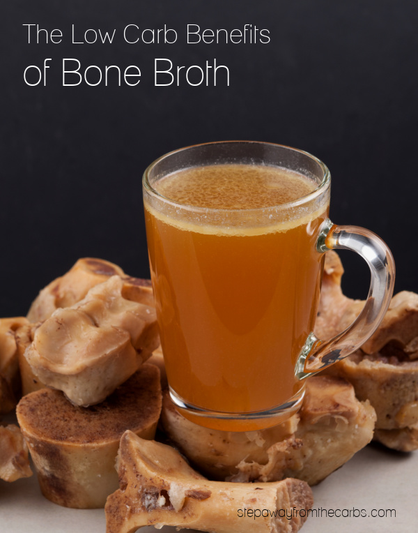 The Benefits of Bone Broth - for anyone following a low carb or keto diet