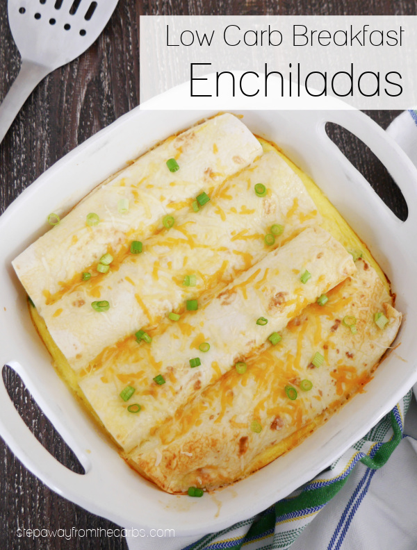 Low Carb Breakfast Enchiladas - a filling and delicious meal that can be prepared the night before!