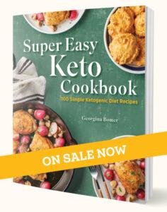 Super Easy Keto Cookbook by Georgina Bomer