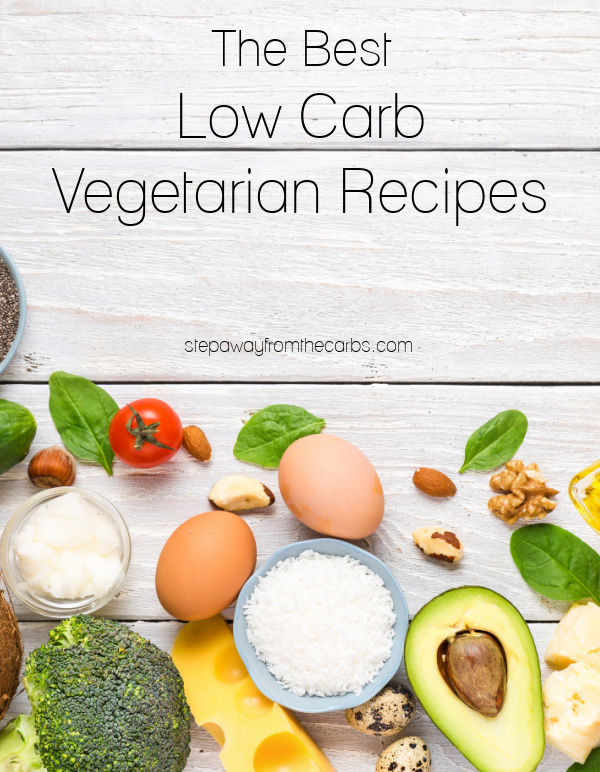 The Best Low Carb Vegetarian Recipes - main meals, appetizers, and more!