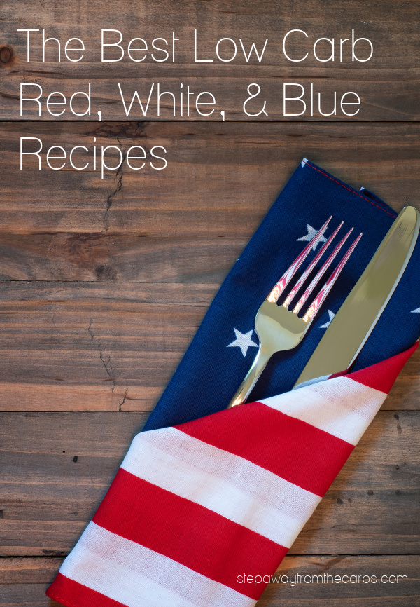 The Best Low Carb and Keto Red, White, & Blue Recipes